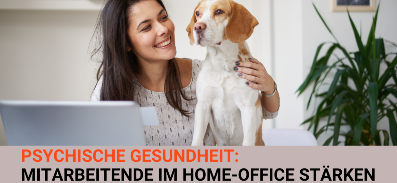 Psychische Gesundheit Home-Office